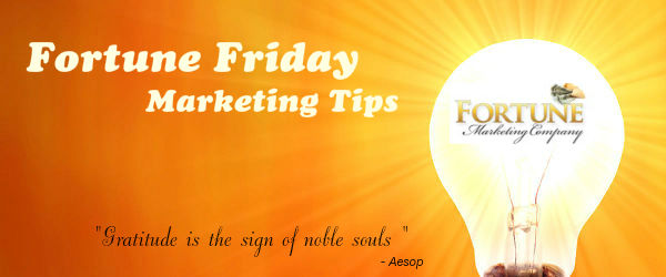 Here are your FREE Fortune Friday Marketing tips!