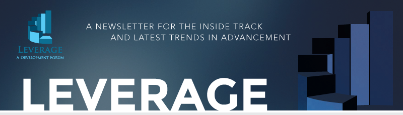 Leverage: A newslettter for the inside track and latest trends in advancement