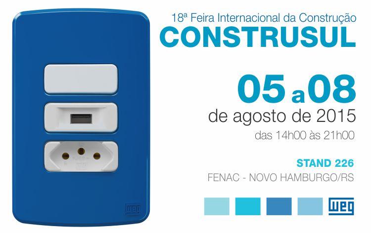 18ª Feira Internacional da Construção - CONSTRUSUL.  De 05 a 08 de agosto de 2015. FENAC - Novo Hambugo (RS)