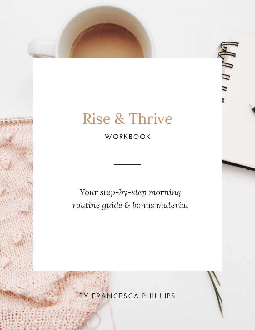 Rise and Thrive Morning Routine Guide by Francesca Phillips