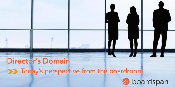 Director's Domain: Today's perspective from the boardroom. Brought to you by Boardspan.