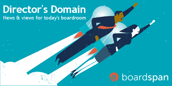 Director's Domain: News & views for today's boardroom. Brought to you by Boardspan.
