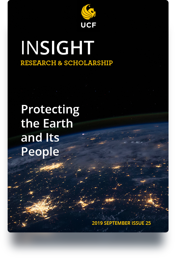 UCF Insight Research & Scholarship: Protecting the Earth and Its People 2019 September Issue 25