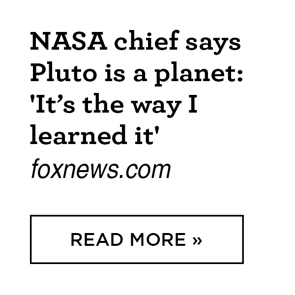 NASA chief says Pluto is a planet: 'It's the way I learned it' foxnews.com