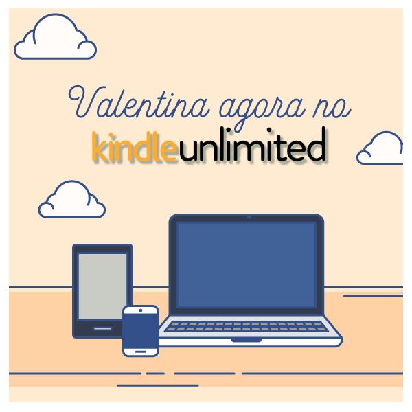 Valentina agora no Kindle Unlimited