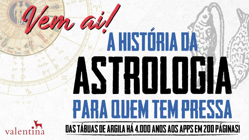 A História da Astrologia para quem tem pressa