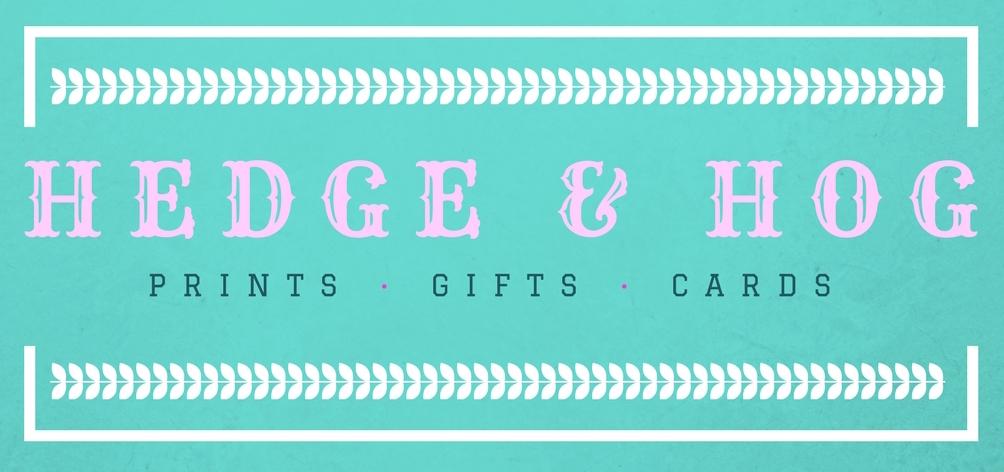 Hedge & Hog Prints Gifts Cards