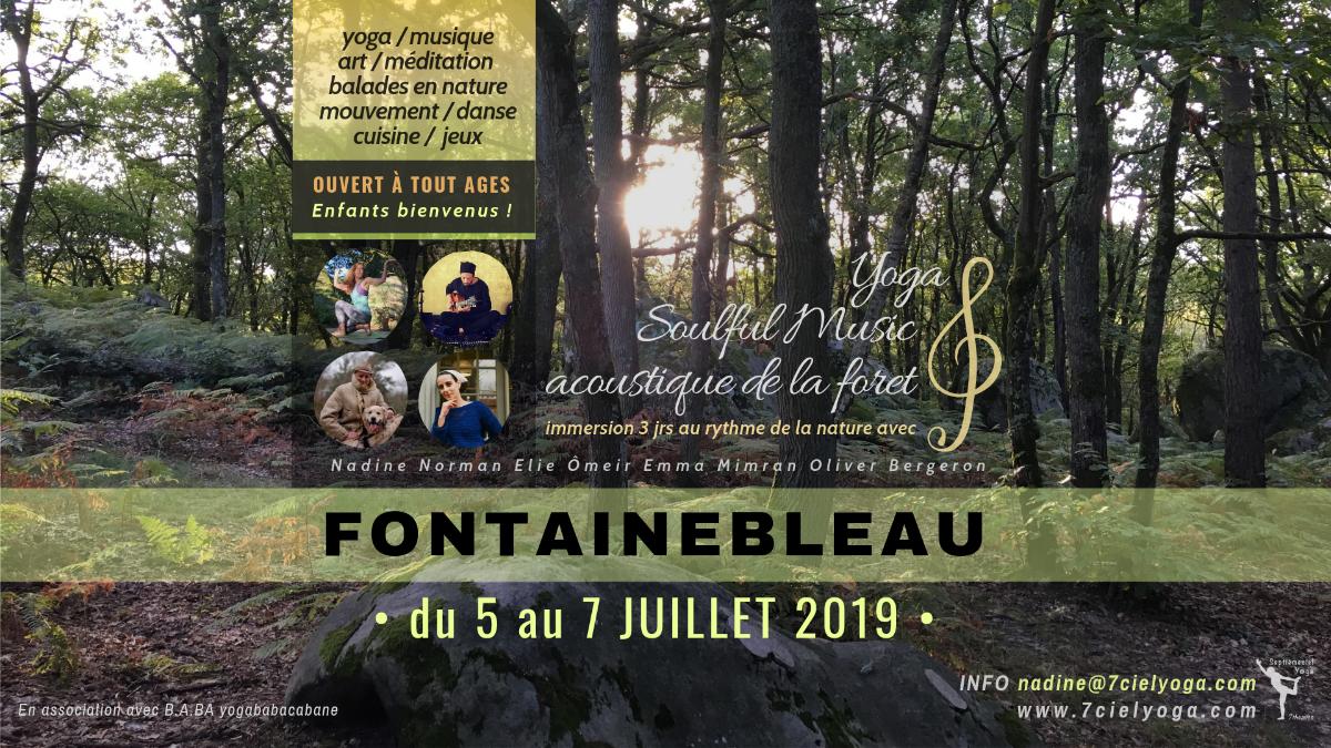 """Voir le Programme plus précis ✽ """"Yoga & Soulful Music // acoustique de la foret Fontainebleau"""" : 3 jrs au rythme de la nature avecNadine Norman,Elie Ômeir,EmmaMimran etOlivier Bergeron • du 5 au 7 JUILLET 2019 •"""
