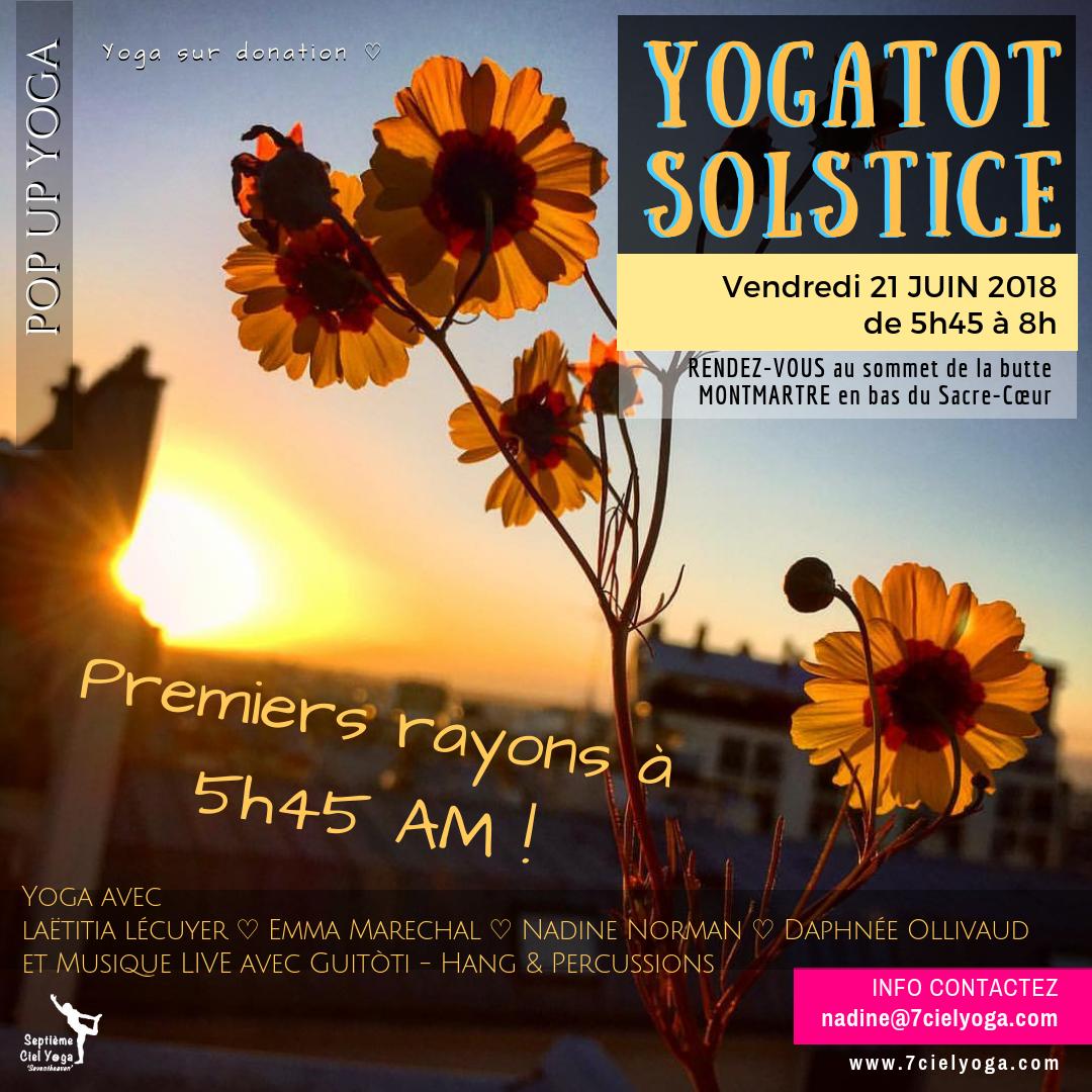 Voir Programme plus précis PDF ✽ YOGATOT SOLSTICEet MUSIQUE LIVE Montmartre ★ pOp-uP-yOgA-En-plEIn-AIr avec une équipe des profs yoginis et musicien invité Guitôti (Handpans et Percussions) ► RENDEZ VOUSau sommet de la butte Montmartre en-bas du Sacre Cœur • Vendredi 21 JUIN de 5h45 à 8h •