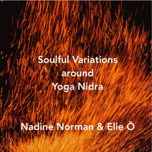 "Ecoutez ➦ ""Soulful Variations around Yoga Nidra"" Nadine Norman et Elie Ô 'Soulful Music'"