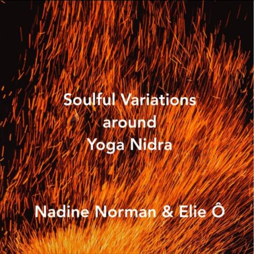 """Ecoutez➦""""Soulful Variations around Yoga Nidra"""" Nadine Norman et Elie Ô 'Soulful Music'"""