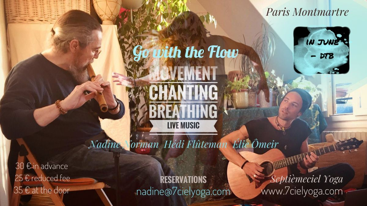 """✽""""GO With The FLOW // Movement • Chanting • Breathing • Live Music"""" withNadine Norman,Hédi Flûteman & ElieÔmeir at Septièmeciel Yoga""""7theaven"""" MONTMARTRE •JUNE date to be determined"""