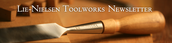 Lie-Nielsen Toolworks Newsletter