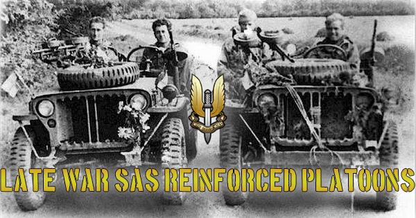 Late War SAS reinforced platoons