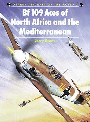 New Osprey Publishing Bf 109 Aces of North Africa and the Mediterranean