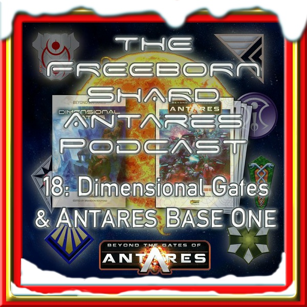 The Freeborn Shard Episode 18: Dimensional Gates and Antares Base One