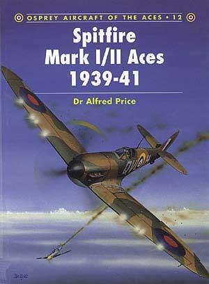 New Osprey Publishing Spitfire Mark I-II Aces 1939-41