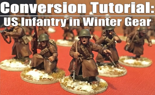 Conversion Tutorial: US Winter Infantry