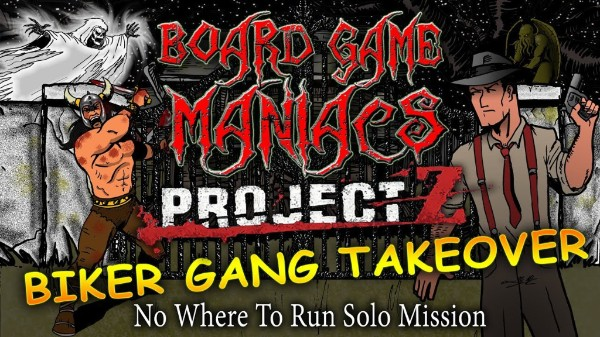 Biker Gang Takeover - No Where To Run Project Z Solo Mission - BoardGameManiacs