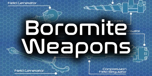 Boromite Weapons