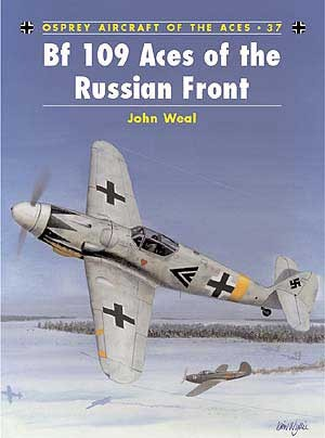 New Osprey Publishing Bf 109 Aces of the Russian Front