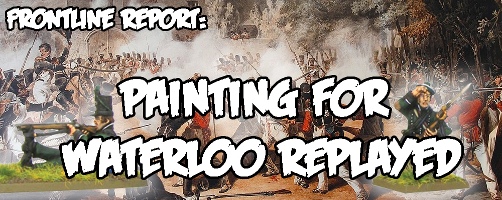 Frontline Report Painting for Waterloo Replayed