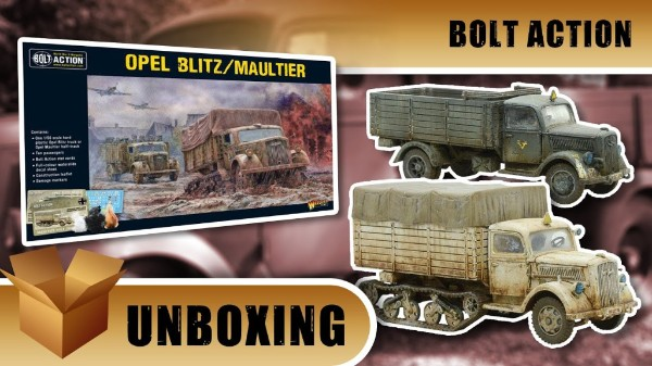 Bolt Action Unboxing: Opel Blitz & Maultier