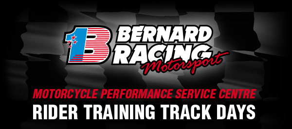 Bernard Racing - Motorcycle Performance Service Centre & Rider Training Track Days