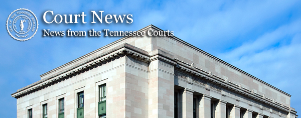 Court News - News from the Tennessee Courts