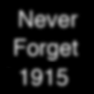 Never Forget 1915