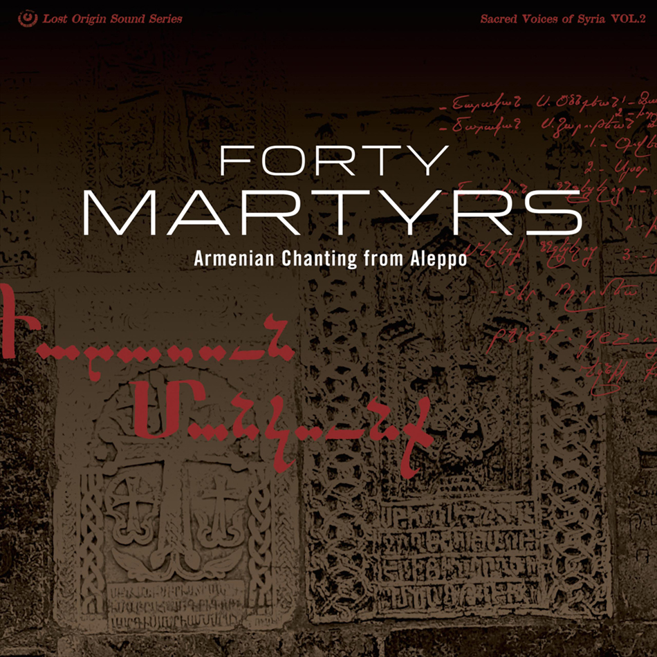 Forty Martyrs: Armenian Chanting from Aleppo