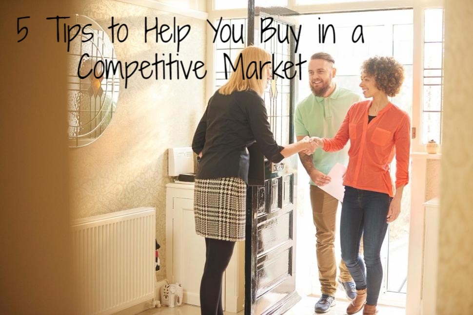 5 tips to help you buy in a competitive market