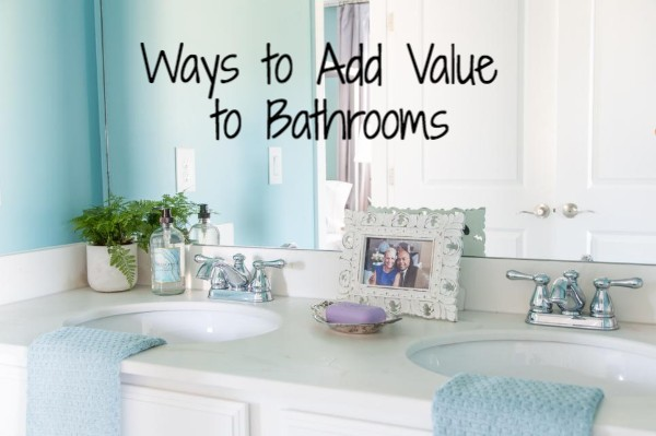 Ways to Add Value to Bathrooms