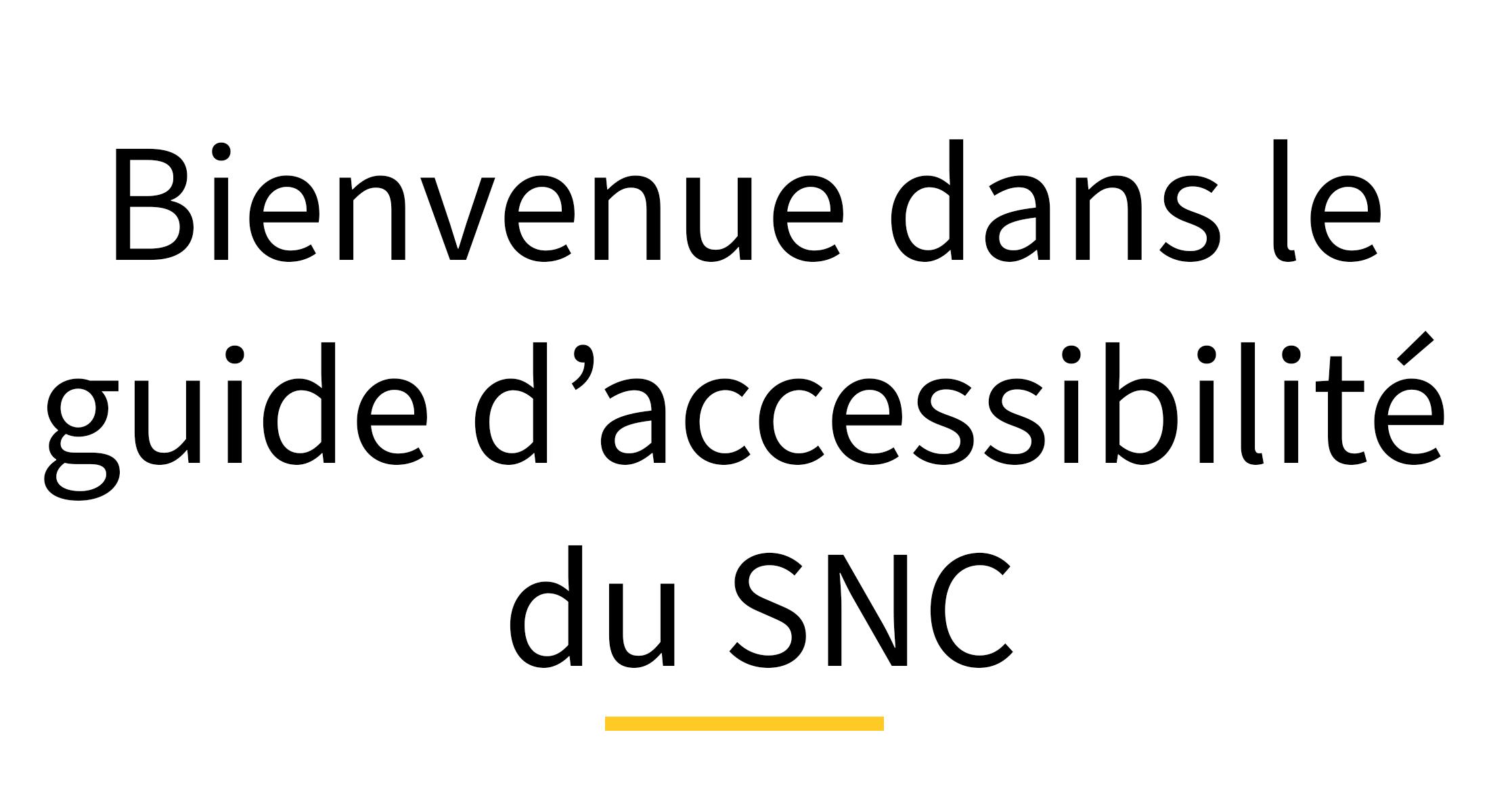 """""""Bienvenue dans le guide d'accessibilité"""""""