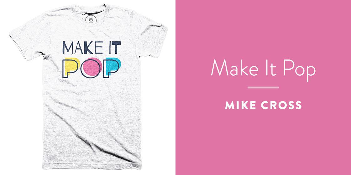 Make It Pop by Mike Cross