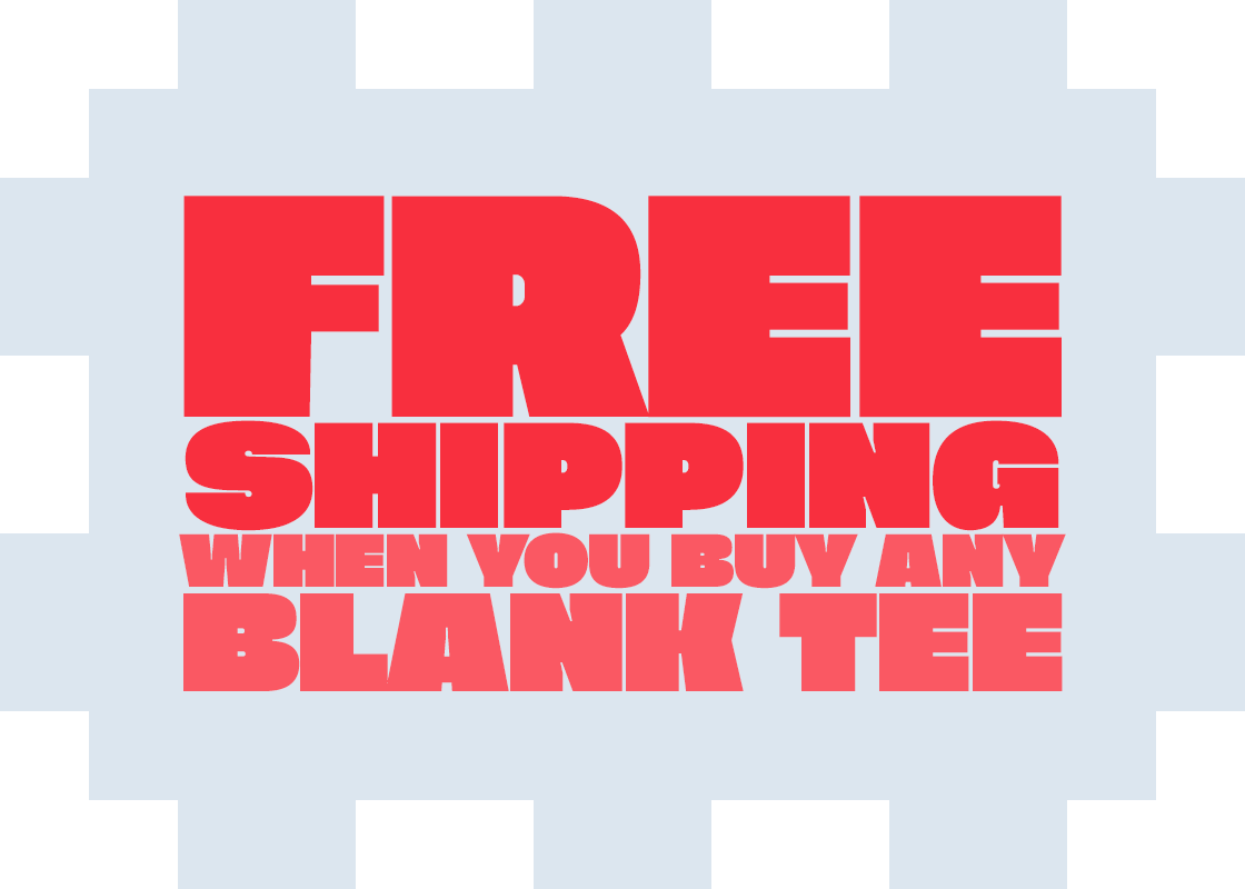 Free shipping when you buy a Blank tee.