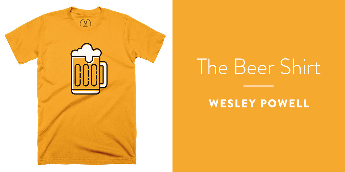 The Beer Shirt by Wesley Powell