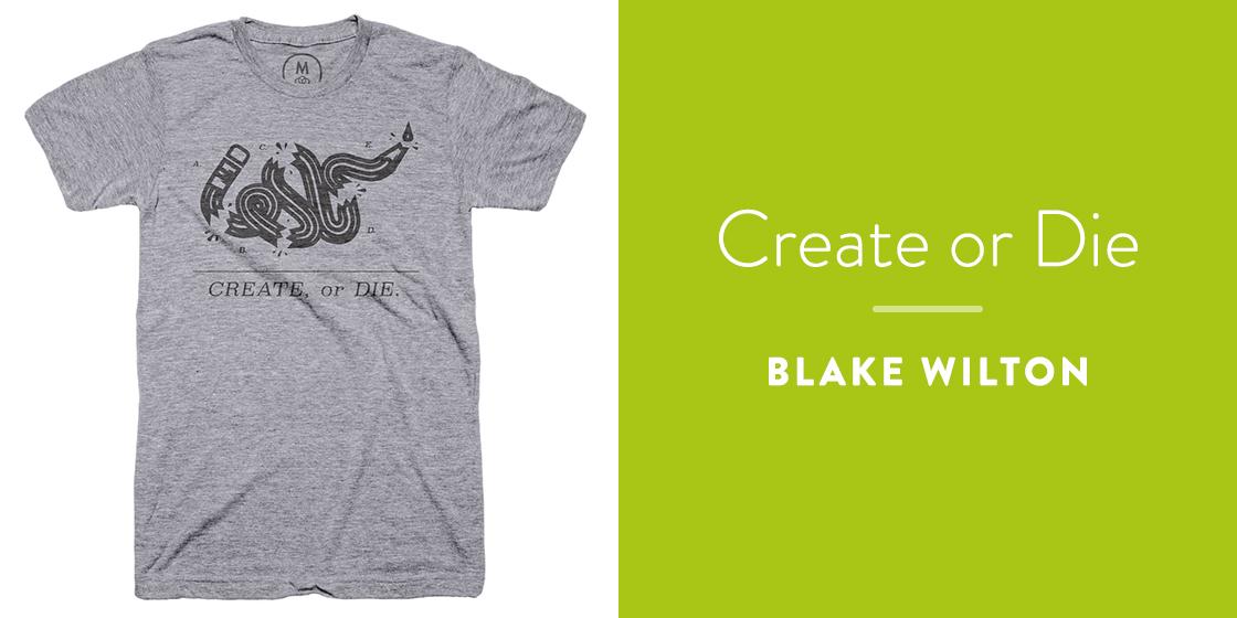 Create or Die by Blake Wilton
