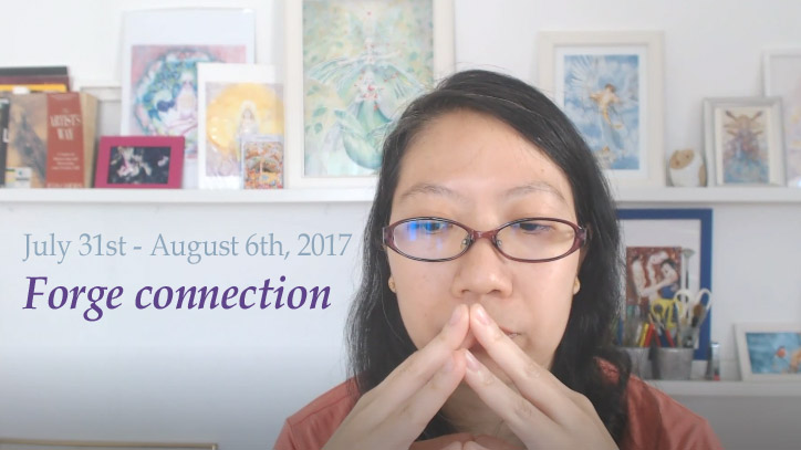 Forecast July 31st - August 6th, 2017: Forge connections | Tarot reading & Self-love challenge