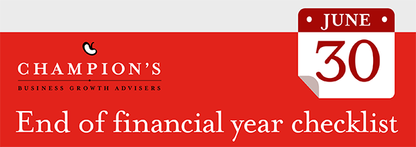 Champion's end of financial year checklist 30 June