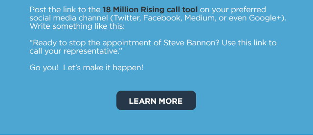 Post a link to the 18 Million Rising call tool on your preferred social media channel. Let's make it happen!