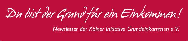 Newsletter der Kölner Initiative Grundeinkommen e.V.