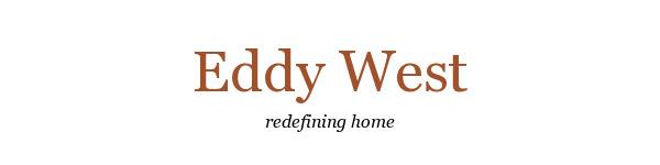 Eddy West - redefining home