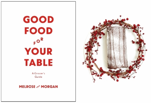 Good Food for Your Table - Melrose & Morgan