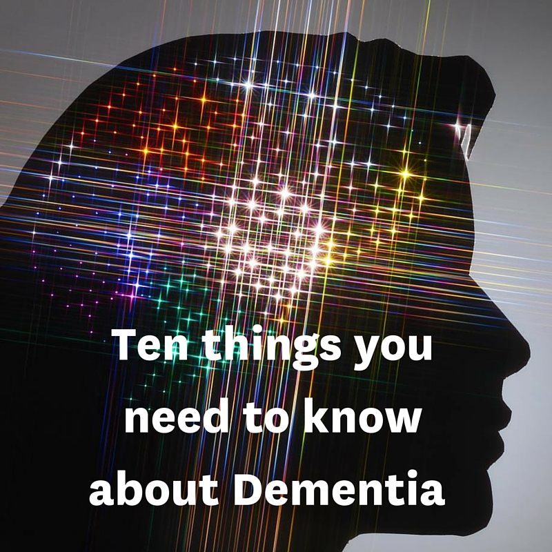 Ten things you need to know about dementia