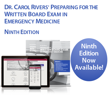 Dr. Carol Rivers' Preparing for the Written Board Exam in EM | 9th Ed. Now Available!