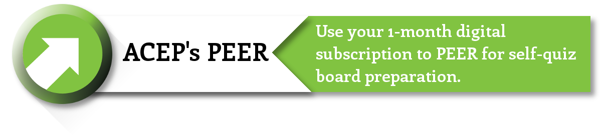 Use your 1-month digital subscription to PEER for self-quiz board preparation