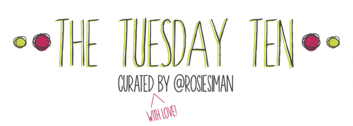 The Tuesday Ten // curated by @rosiesiman