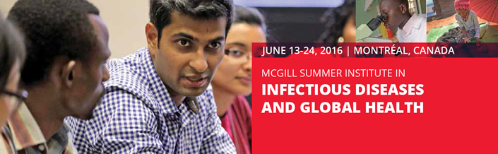 McGill Summer Institute, Infectious Diseases & Global Health, July 6-17, 2015