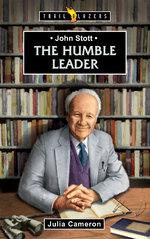 The Humble Leader - John Stott